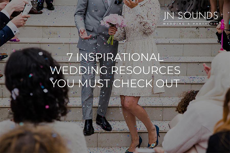 7 inspirational wedding resources | JN Sounds