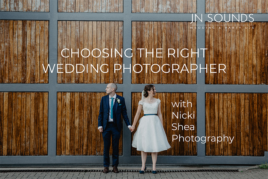 Choosing the right wedding photographer, Nicki Shea Photography | JN Sounds