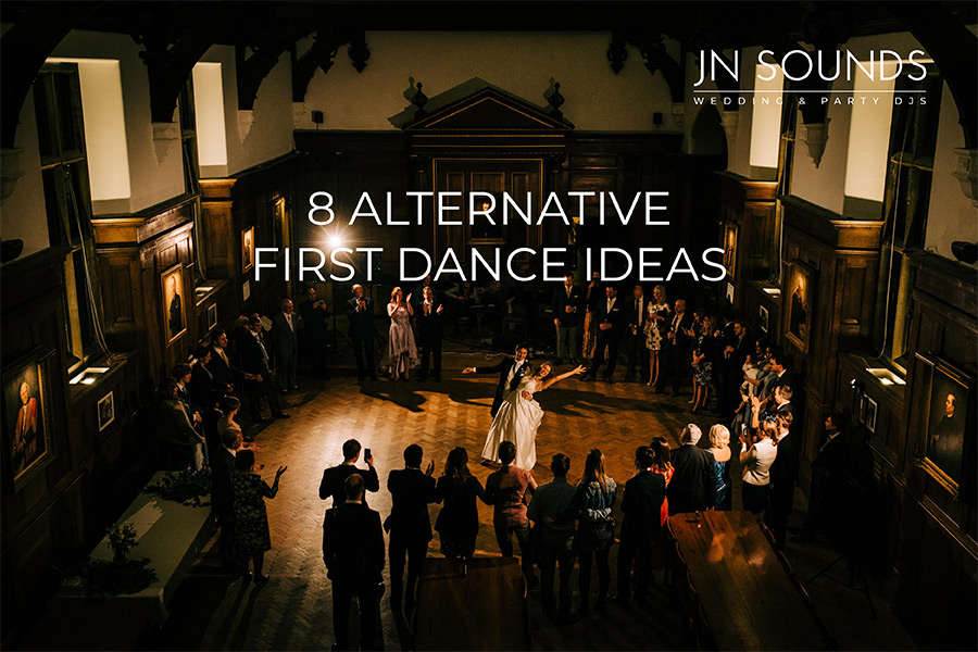 Alternative first dance ideas | JN Sounds