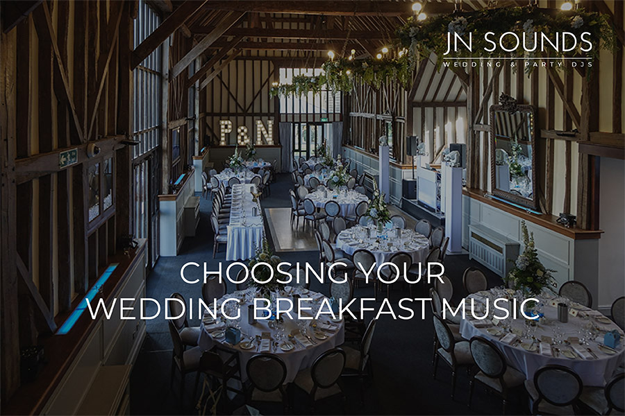 Choosing your wedding breakfast music | JN Sounds