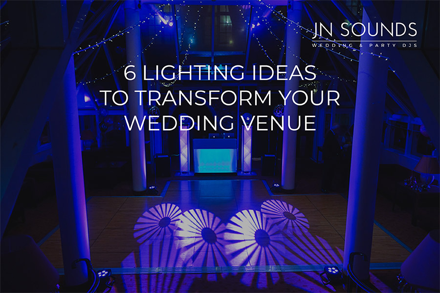 Lighting ideas to transform your wedding venue | JN Sounds