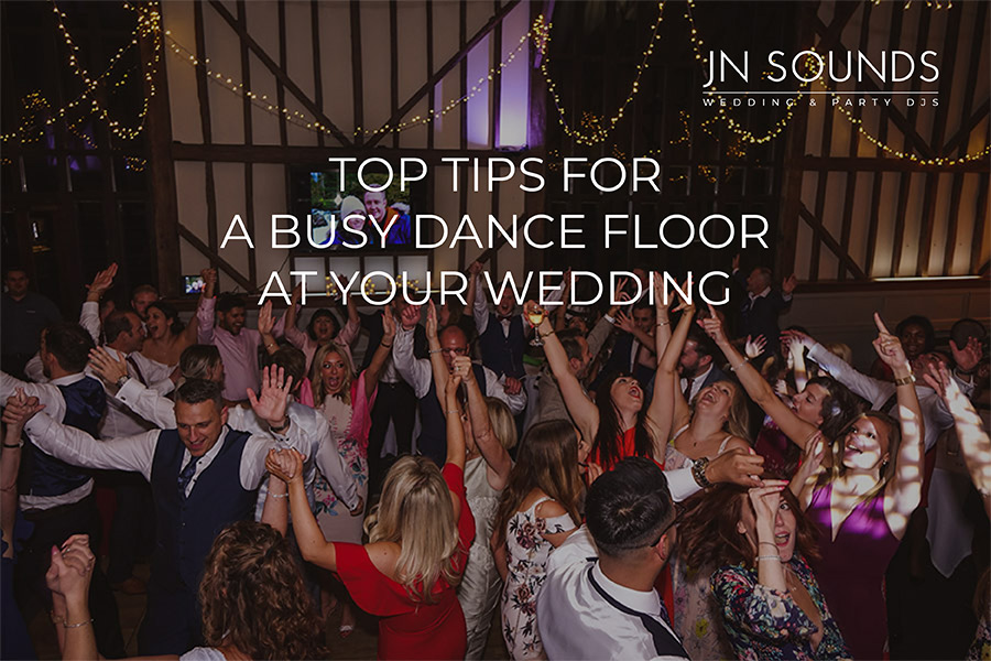 Top tips for a busy dance floor at your wedding | JN Sounds