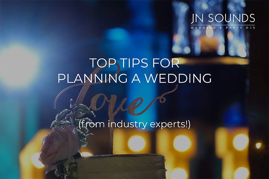 Top wedding planning tips | JN Sounds