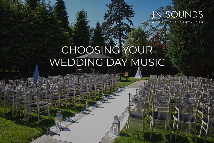 Choosing your wedding day music - JN Sounds